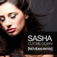 Sasha - Cut me down