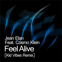Jean Elan - Feel Alive (Kid Vibes Remix)