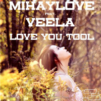 MihayLove Feat. Veela - Love You Tool (Kid Vibes Remix)