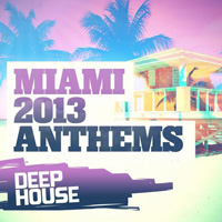 Miami 2013 Anthems Deep House