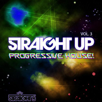Straight Up Progressive House Vol 3