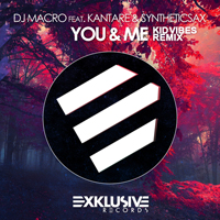 DJ Macro feat. Kantare & Syntheticsax - You And Me (Kid Vibes Remix)