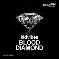 Kid Vibes - Blood Diamond